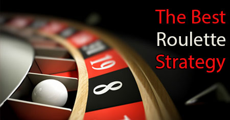 The Best Roulette Strategy Canada